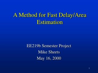 A Method for Fast Delay/Area Estimation