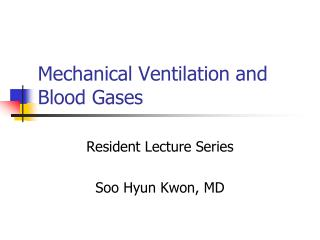 Mechanical Ventilation  and Blood Gases