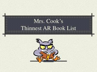 Mrs. Cook's  Thinnest AR Book List