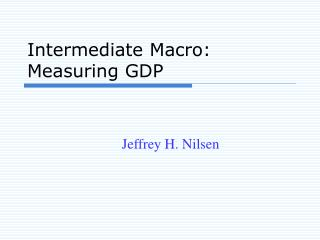 Intermediate Macro: Measuring GDP