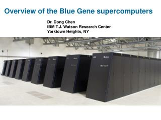 Dr. Dong Chen IBM T.J. Watson Research Center Yorktown Heights, NY