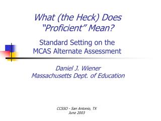 "What (the Heck) Does ""Proficient"" Mean? Standard Setting on the  MCAS Alternate Assessment"