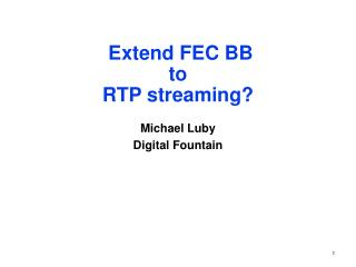 Extend FEC BB  to  RTP streaming?