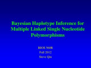 Bayesian Haplotype Inference for Multiple Linked Single Nucleotide Polymorphisms