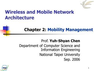 Prof.  Yuh-Shyan Chen Department of Computer Science and Information Engineering