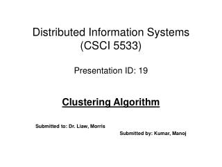 Distributed Information Systems (CSCI 5533) Presentation ID: 19