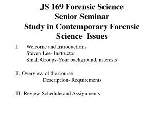 JS 169 Forensic Science  Senior Seminar Study in Contemporary Forensic Science  Issues