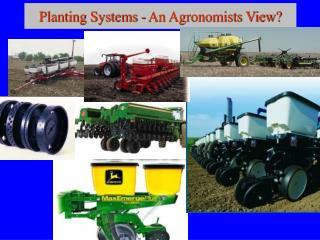 Planting Systems - An Agronomists View?