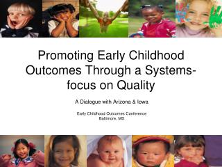 Promoting Early Childhood Outcomes Through a Systems-focus on Quality
