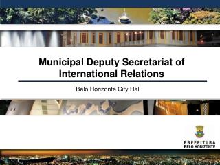 Municipal Deputy Secretariat of International Relations