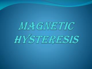 Magnetic hysteresis