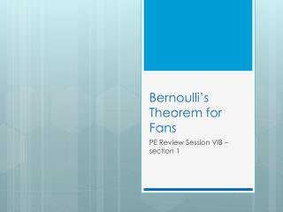 Bernoulli's Theorem for Fans