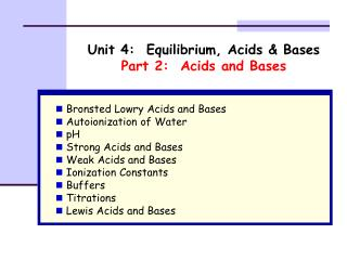Unit 4:  Equilibrium, Acids & Bases Part 2:  Acids and Bases