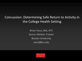Concussion: Determining Safe Return to Activity in the College Health Setting