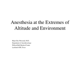 Anesthesia at the Extremes of Altitude and Environment