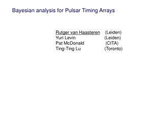 Bayesian analysis for Pulsar Timing Arrays