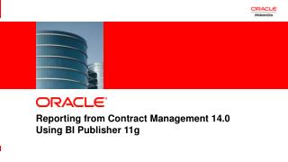 Reporting from Contract Management 14.0 Using BI Publisher 11g
