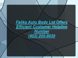 Feliks Auto Body - Customer Helpline