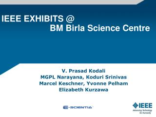 IEEE EXHIBITS @                      BM Birla Science Centre