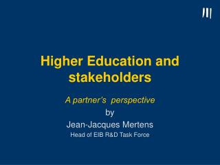 Higher Education and stakeholders