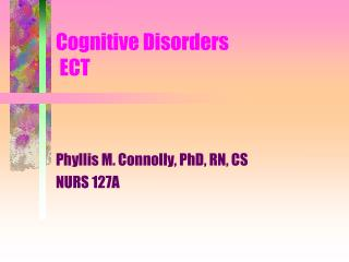 Cognitive Disorders  ECT