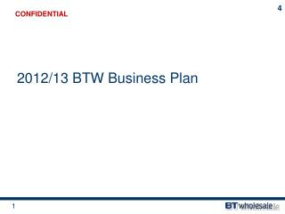 2012/13 BTW Business Plan