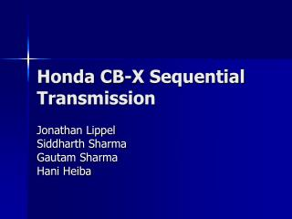 Honda CB-X Sequential Transmission