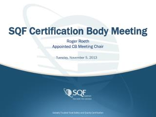 SQF Certification Body Meeting