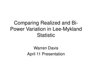 Comparing Realized and Bi-Power Variation in Lee-Mykland Statistic