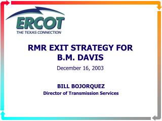 RMR EXIT STRATEGY FOR  B.M. DAVIS December 16, 2003