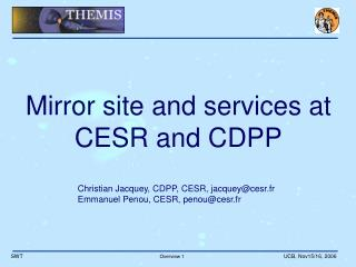 Mirror site and services at CESR and CDPP