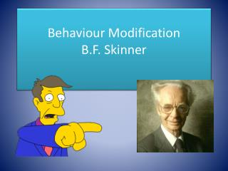 Behaviour Modification B.F. Skinner