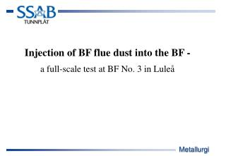 Injection of BF flue dust into the BF -  a full-scale test at BF No. 3 in Luleå