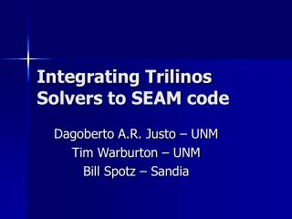 Integrating Trilinos Solvers to SEAM code
