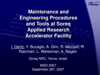Maintenance and Engineering Procedures and Tools at Soreq Applied Research Accelerator Facility