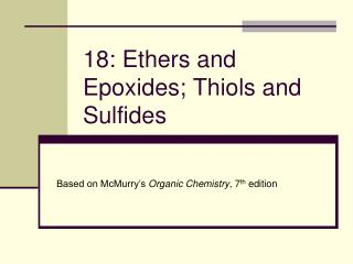 18: Ethers and Epoxides; Thiols and Sulfides