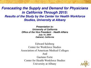 Forecasting the Supply and Demand for Physicians in California Through 2015: