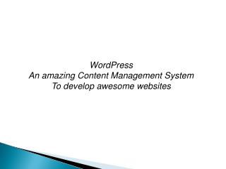 WordPress An amazing Content Management System