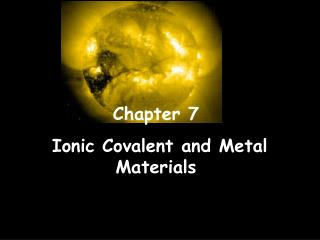 Chapter 7   Ionic Covalent and Metal Materials