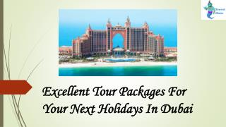 Excellent Tour Packages for Your Next Holidays in Dubai