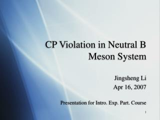 CP Violation in Neutral B  Meson System