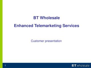 BT Wholesale  Enhanced Telemarketing Services