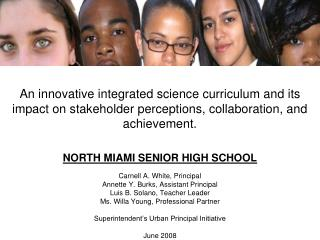 An innovative integrated science curriculum and its impact on stakeholder perceptions, collaboration, and achievement.