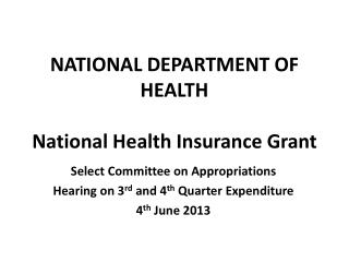 NATIONAL DEPARTMENT OF HEALTH National Health Insurance Grant