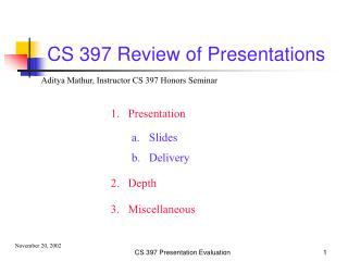 CS 397 Review of Presentations