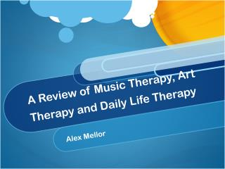 A Review of Music Therapy, Art Therapy and Daily Life Therapy