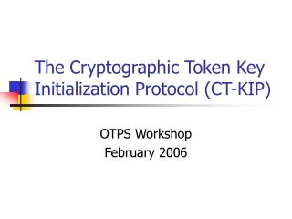 The Cryptographic Token Key Initialization Protocol (CT-KIP)