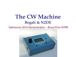 The CW Machine Begali & N2DE Salmoncon 2010 Demonstration – Bruce Prior N7RR