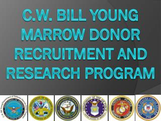 C.W. Bill Young Marrow Donor Recruitment and Research Program