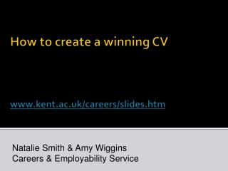 How to create a winning CV kent.ac.uk/careers/slides.htm